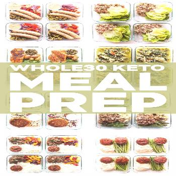 18 Whole30 Keto Meal Prep Lunches   Dinners