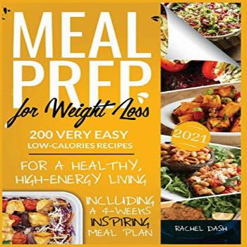 Meal Prep for Weight Loss: 200 Very Easy Low-Calories