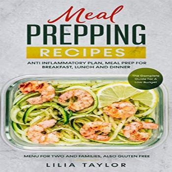 Meal Prepping Recipes: The Complete Guide For Low Budget