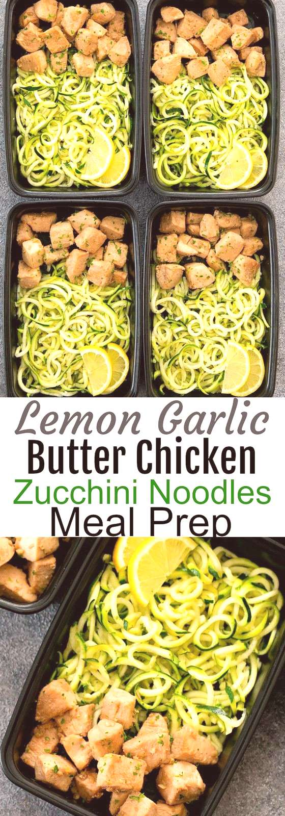 Lemon Garlic Butter Chicken with Zucchini Noodles Meal Prep. This is an easy and flavorful meal pre